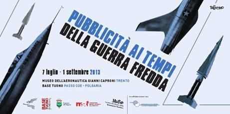 7 luglio - 1 settembre 2013, Trento - la pubblicità ai tempi della guerrajpg