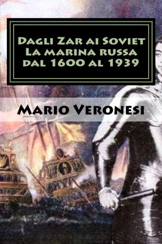 copertina libro Dagli Zar ai Soviet di Mario Veronesi - copia - www.lavocedelmarinaio.com