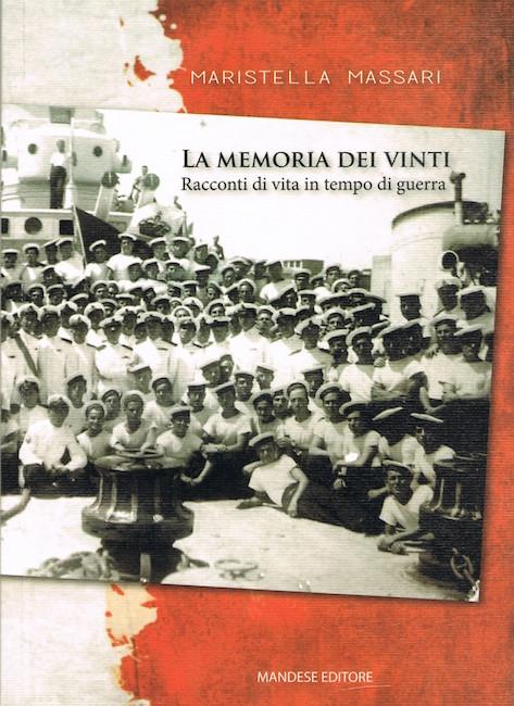 LA MEMORIA DEI VINTI - Racconti di vita in tempo di guerra (la copertina - copia) - www.lavocedelmarinaio.com