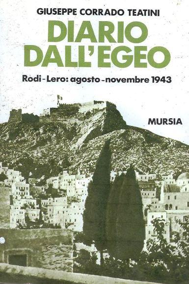 Diario dall'Egeo di Giuseppe Corrado Teatini Editore Mursia - la copertina - copia