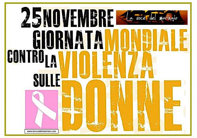 25.11.2015 giornata mondiale contro la violenza sulle donne - www.lavocedelmarnaio.com