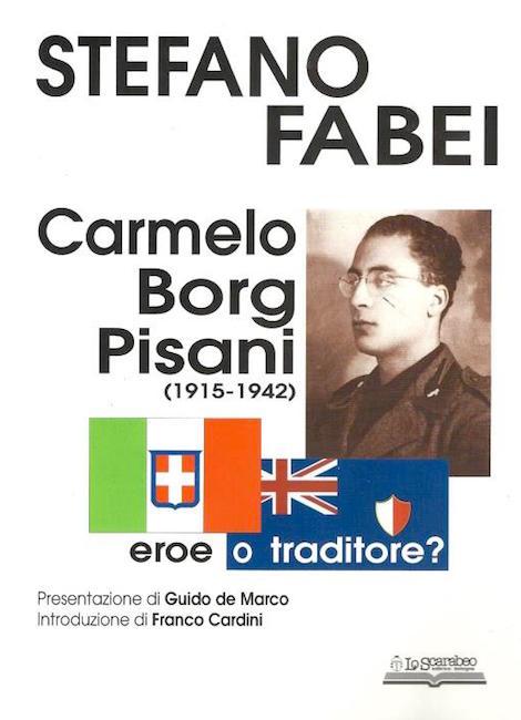 Carmelo Borg Pisani - Eroe o traditore di Stefano Fabei - copertina copia - www.lavocedelmarinaio.com