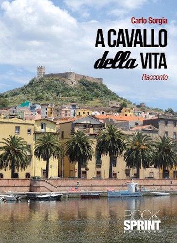 A cavallo della vita (Carlo Sorgia)- la copertina - www.lavocedelmarinaio.com
