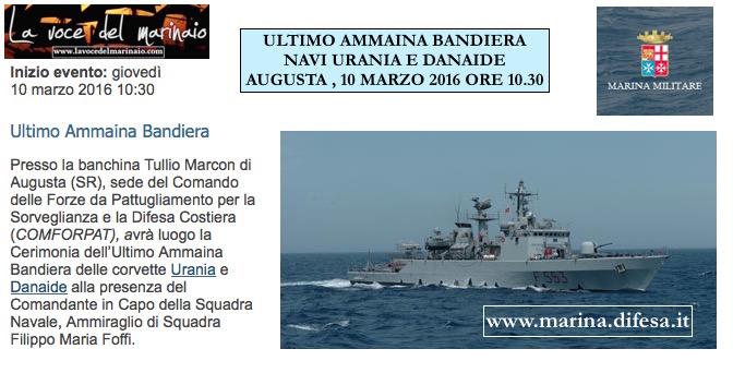 10.3.2016 ad Augusta ultimo ammaina bandiera navi Danaide e Urania - www.lavocedelmarinaio.com