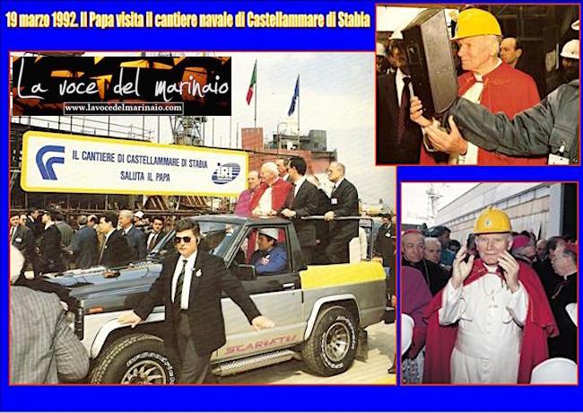 19.3.1992 Papa Giovanni Paolo II nel cantiere di Castellammare di Stabia - www.lavocedelmarinaio.com