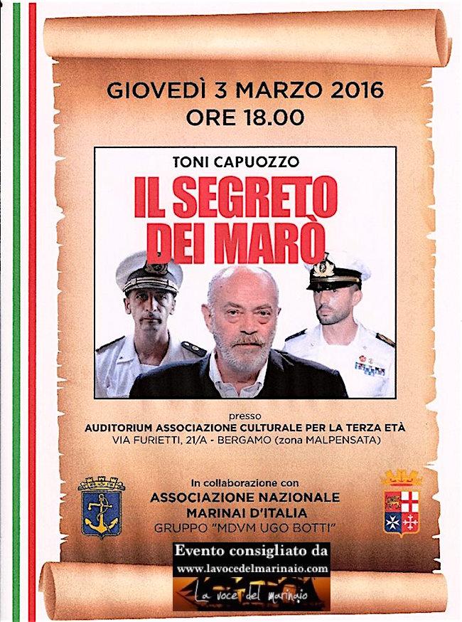 3.3.2016 a Bergamo toni capiozzo presenta il segreto dei marò - www.lavocedelmarinaio.com