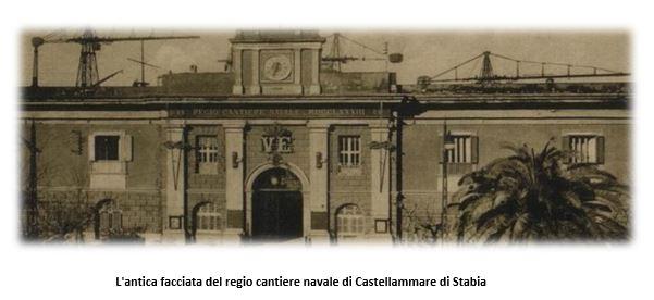 Antica facciata del regio cantiere di Castellammare di Stabia -www.lavocedelmarinaio.com