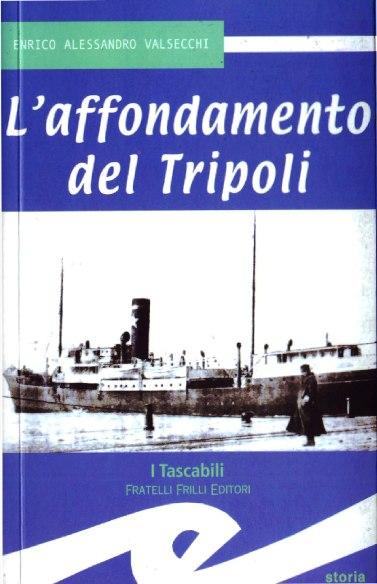 L'affondamento del Tripopli (Enrico Alessandro Valsecchi) copia copertina - www.lavocedelmarinaio.com