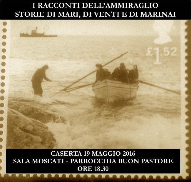 19.5.2016 a Caserta i racconti dell'ammiraglio - www.lavocedelmarinaio.com