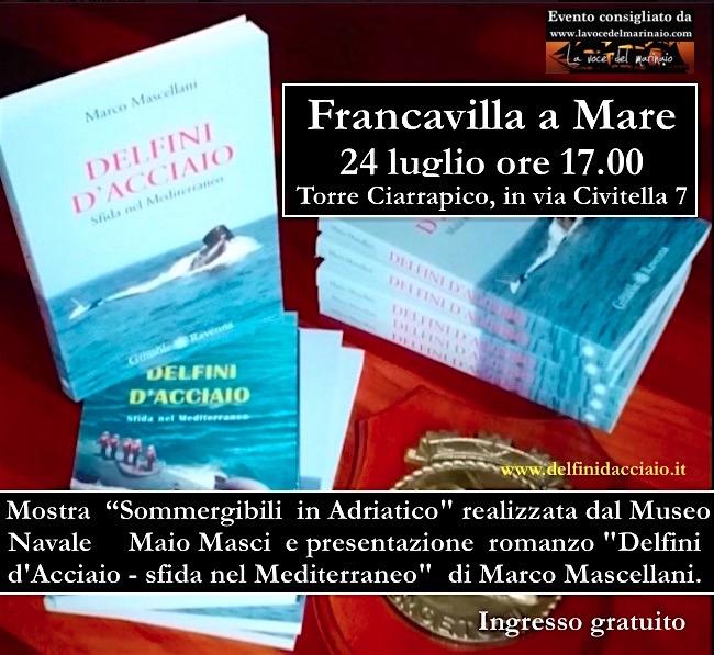 24.7.2016 a Francavilla a Mare presentazione del libro Delfini d'acciaio di Marco Mascellani - www.lavocedelmarinaio.com