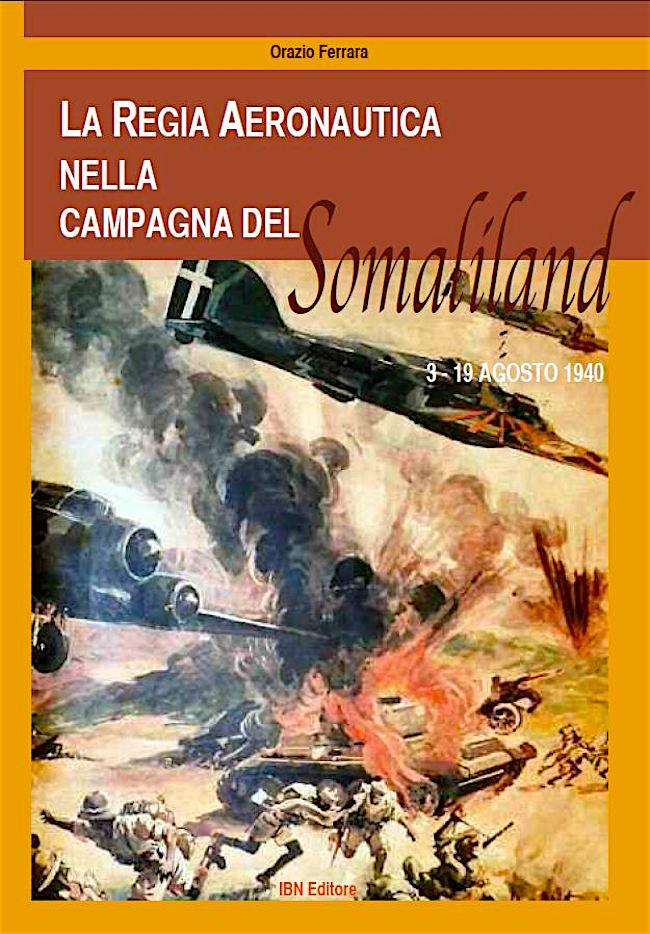 la-regia-aeronautica-nella-campagna-del-somaliland-di-orazio-ferrara-copia-copertina-www-lavocedelmarinaio-com