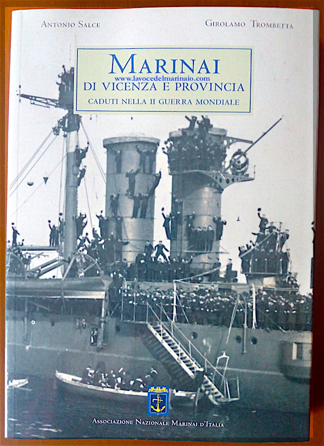 Marinai di Vicenza e Provincia caduti nella II Guerra Mondiale di Antonio Salce e Girolamo Trombetta - copia copertina - www.lavocedelmarinaio.com