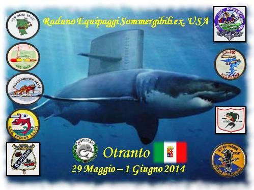 Otranto, 29 maggio - 5 giugno 2014 raduno ewuipaggi sommergibilii ex U.S.A. - www.lavocedelmarinaio.com