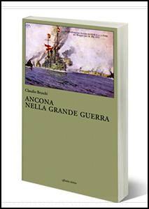 Ancona nella grande guerra - la copertina - www.lavocedelmarinaio.com