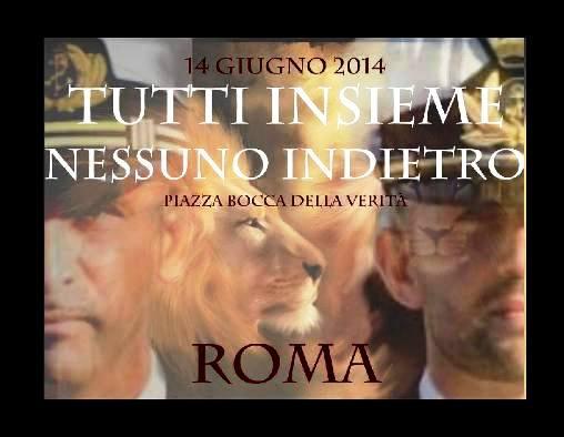 14.6.2014 a Roma tutti insieme nessuno dietro per i due Marò