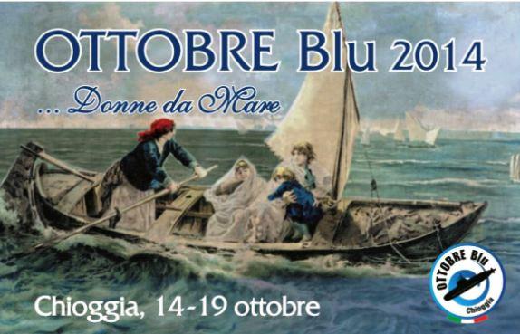 Chioggia 14-19 ottobre 2014 Ottobre Blu - www.lavocedelmarinaio.com