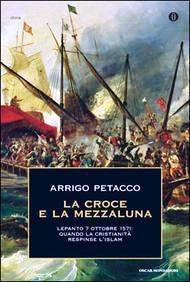 Copertina de La croce e la mezza luna di Arrigo Petacco - copia