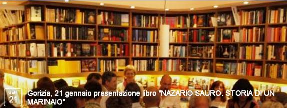 Gorizia, 21 gennaio presentazione libro NAZARIO SAURO. STORIA DI UN MARINA - www.lavocedelmarinaio.com