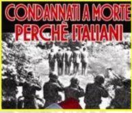 Foibe, condannati a morte perché italiani - www.lavocedelmarinaio.com