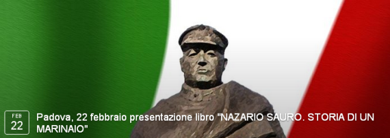 Padova, 22 febbraio presentazione libro NAZARIO SAURO STORIA DI UN MARINAIO - WWW.LAVOCEDELMARINAIO.COM