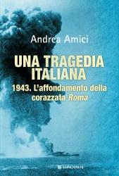 Una tragedia italiana di Andrea Amici (copertina - copia) - www.lavocedelmarinai.com