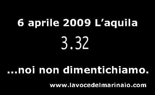 6 aprile 2009 Aquila 3.32 - www.lavocedelmarinaio.com