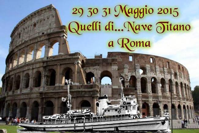 29-31.5.2015 a Roma Raduno equipaggi nave Titano