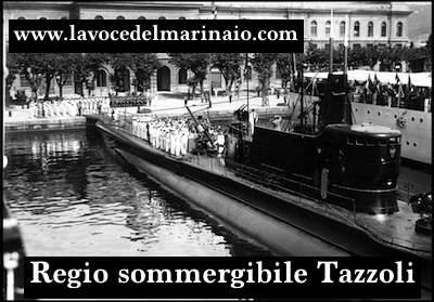 Sommergibile Tazzoli - www.lavocedelmarinaio.com