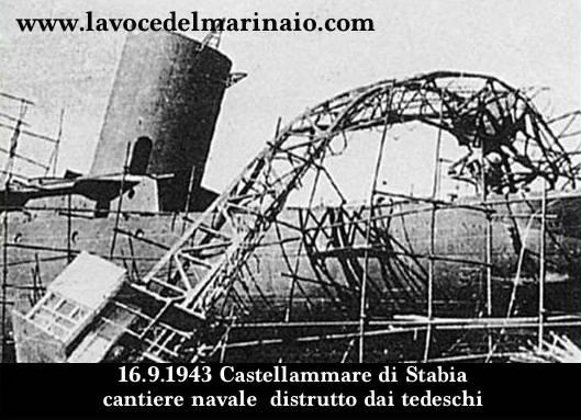 16.9.1943 distruzione del cantiere navale di Castellammare di Stabia - www.lavocedelmarinaio.com