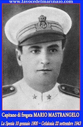 22.9.1943 - CAPITANO DI FREGATA MARIO MASTRANGELO - WWW.LAVOCEDELMARINAIO.COM