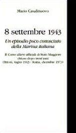 8 settembre 1943 un episodio poco conosciuto della Marina italiana (copertina) - www.lavocedelmarinaio.com