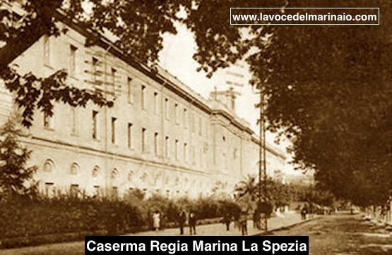 Caserma Regia Marina a La Spezia - www.lavocedelmarinaio.com