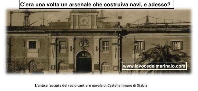 Antica facciata del regio cantiere di Castellammare di Stabia -www.lavocedelmarinaio.com copia