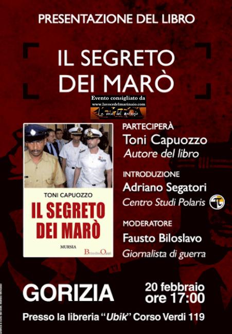 20.2.2016 a Gorizia presentazione del libro di toni capuozzo il segreto dei marò - www.lavocedelmarinaio.com