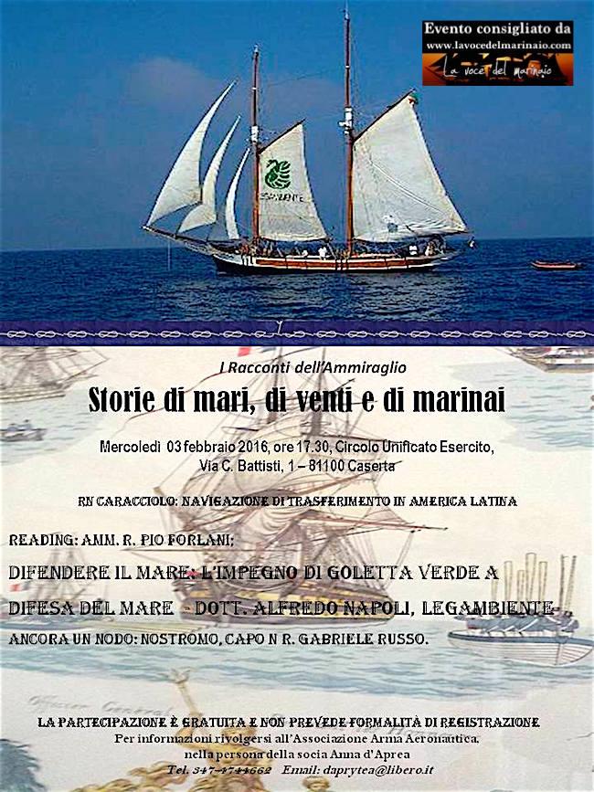 3.2.1016 a Caserta - Storie di mari, di venti e di marinai - WWW.LAVOCEDELMARINAIO.COM
