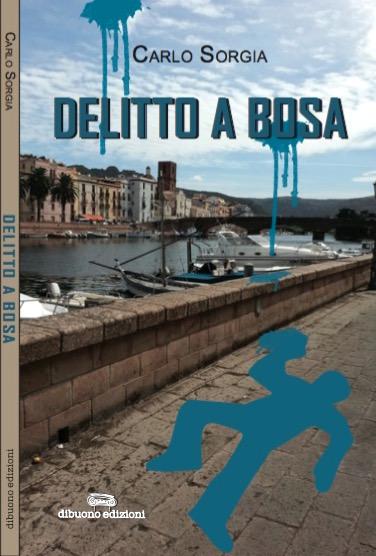 Delitto a Bosa (Carlo Sorgia) copia copertina - www.lavocedelmarinaioc.om