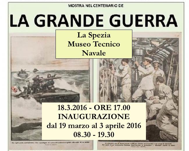 18.3 - 3.4.2016 a La Spezia Museo navale - mostra centenario grande guerra - www.lavocedelmarinaio.com
