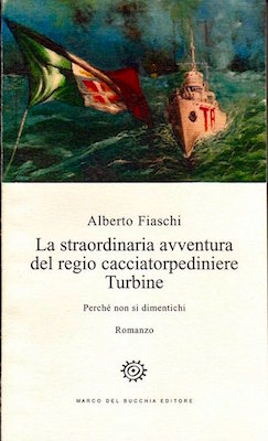 La-straordinaria-avventura-del-regio-cacciatorpediniere-Turbine-di-Alberto-Fiaschi-copia-copertina-www.lavocedelmarinaio.com_1