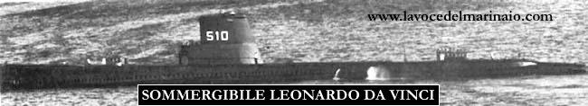 Sommergibile Leonardo Da Vinci - www.lavocedelmarinaio.com