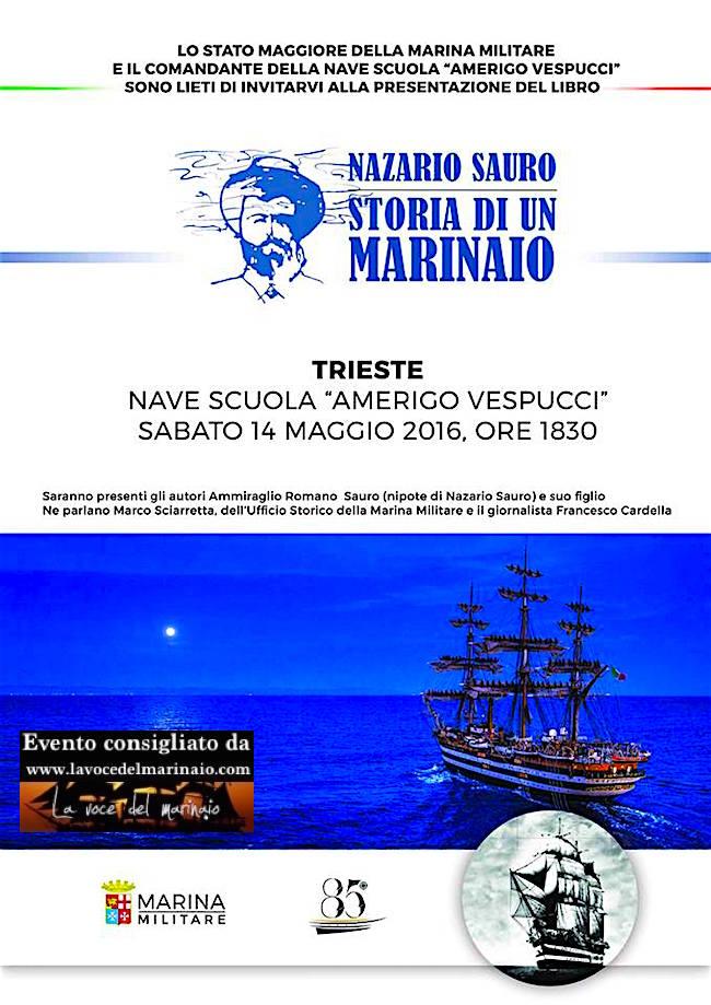14.5.2016 a Trieste presentazione libro Nazario Sauro a bordo del Vespucci - www.lavocedelmarinaio.com