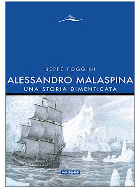 Alessandro Malaspina una storia dimenticata (copia copertina) - www.lavocedelmarinaio.com