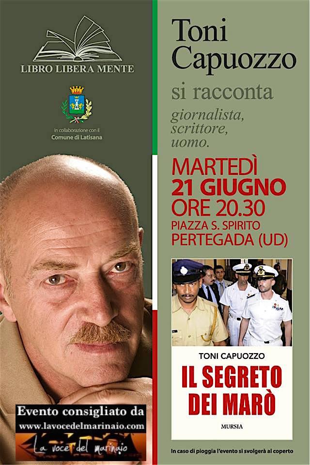 21.6.2016 a Pertegada (UD) presentazione del libro il segreto dei marò di toni capuozzo - www.lavocedelmarinaio.com