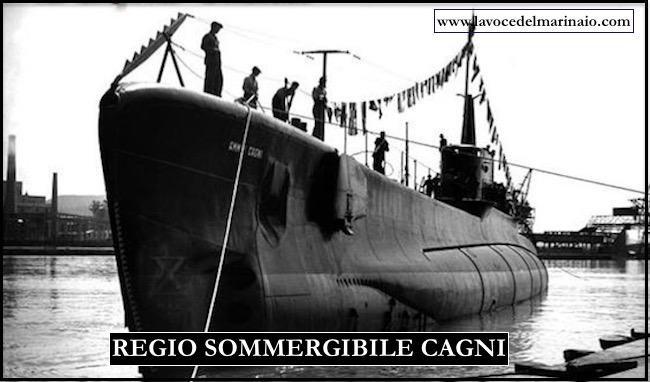 regio sommergibile Cagni - www.lavocedelmarinaio.com