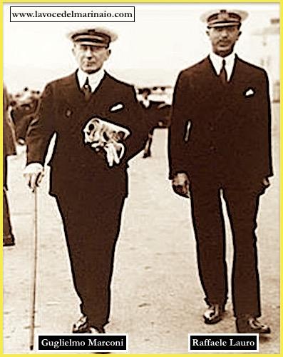 Guglielmo Marconi e Raffaele Lauro - www.lavocedelmarinaio.com