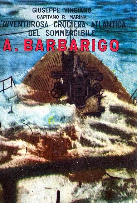 L'avventurosa crociera atlantica del sommergibile Barbarigo (Giuseppe Vinian) - www.lavocedelmarinaio.com