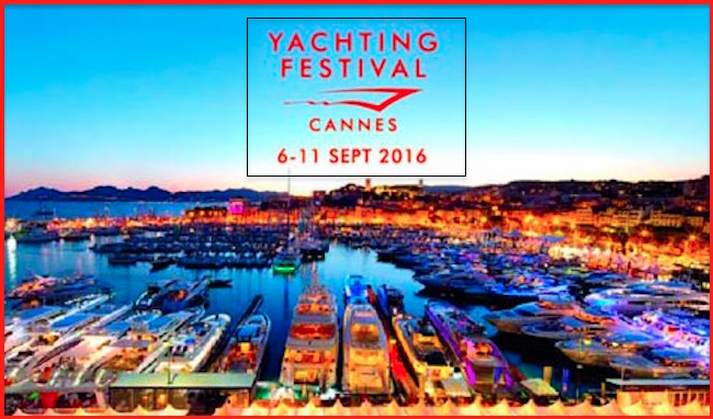 6-11.9.2016 Cannes Yachting Festival - www.lavocedelmarinaio.cpm