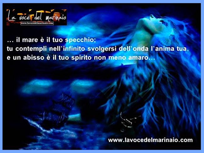 IL MARE E' IL TUO SPECCHIO - www.lavocedelmarinaio.com